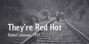 How To Play They're Red Hot Burninguitar show you how to play They're Red Hot in R.Johnson's original version. A great classic of Acoustic Blues Guitar