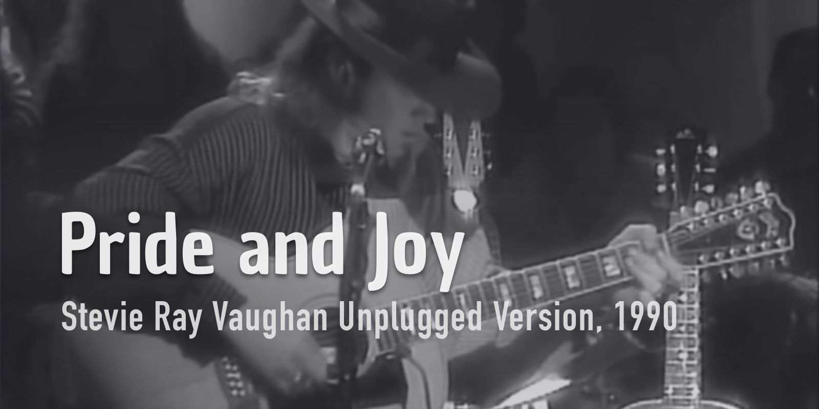 HOW TO PLAY PRIDE AND JOY Unplugged (Steve Ray Vaughan Unplugged) Burninguitar show you how to play Pride and Joy (Steve Ray Vaughan Unplugged) A great classic of Blues Guitar in Acoustic Version