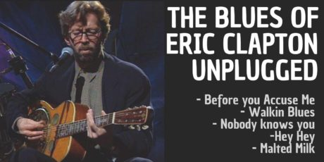how to play the blues of Eric Clapton Unplugged