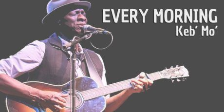 Burninguitar show you how to play Every Morning by Keb 'Mo. A great songs of Modern Acoustic Blues Guitar. Music Score included in pdf and in guitar pro tab
