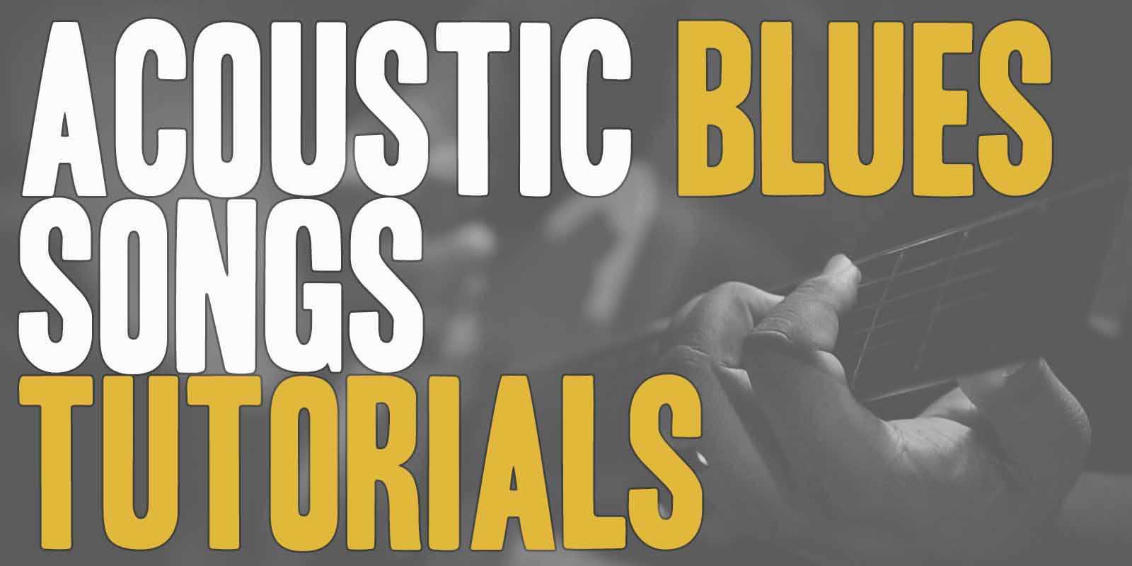 ACOUSTIC BLUES SONGS TUTORIALS Learning to play the most famous blues songs will be so much easier with Burninguitar's blues songs tutorials