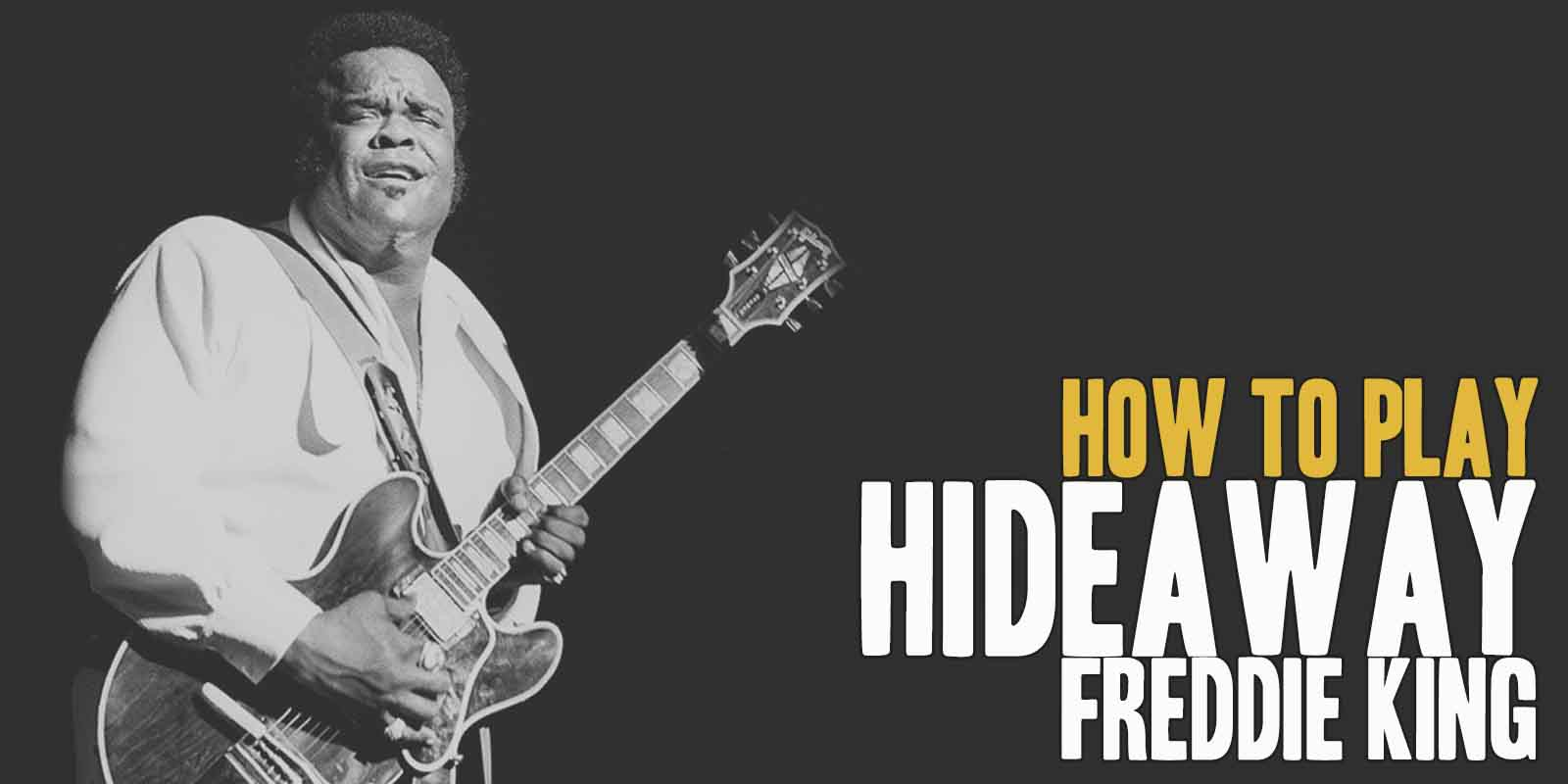 How To Play Hideaway (Freddie King) Burninguitar show you how to play Hideaway by Freddie King. A great song of  Blues Guitar. Music Score included in pdf and in guitar pro tab. Freddie King Hideaway lesson include 8 videos and music sheets available for download (both Hideaway pdf and Hideaway gpx)