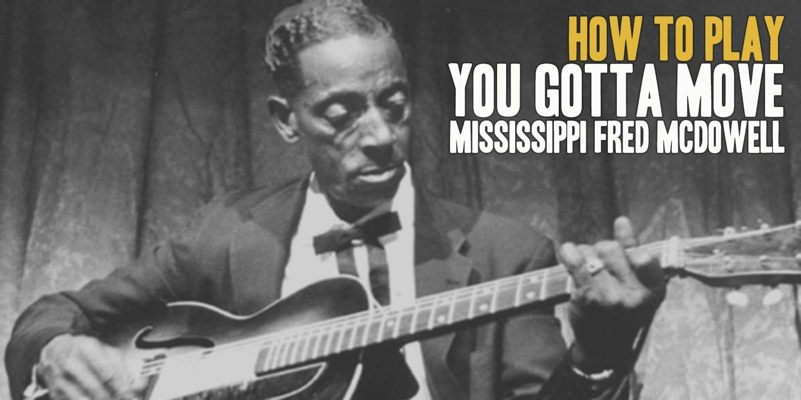 How to play You Gotta Move by Mississippi Fred McDowell. Music Score included in You Gotta Move pdf and You Gotta Move gpx files.