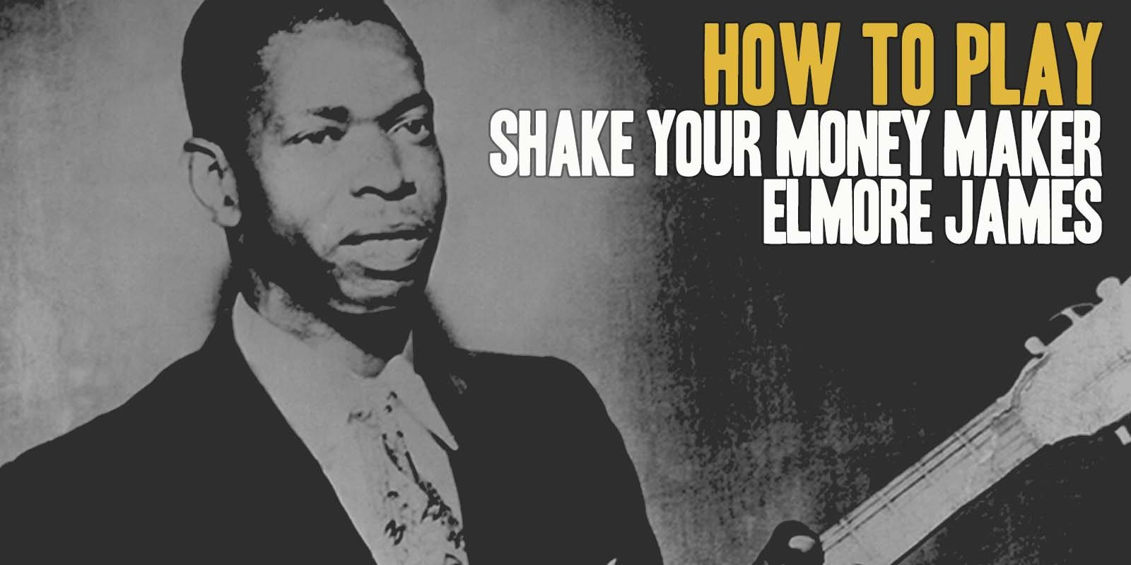 How to play Shake your Money Maker by Elmore James. A great song of Slide Blues Guitar. Music Score included in Shake your Money Maker pdf and gpx files